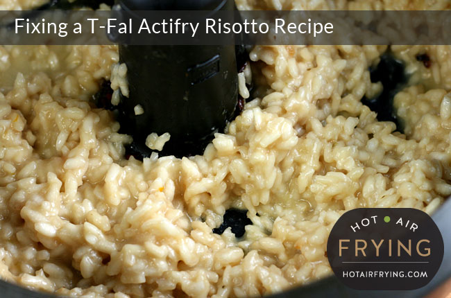 Fixing a T-Fal Actifry Risotto Recipe