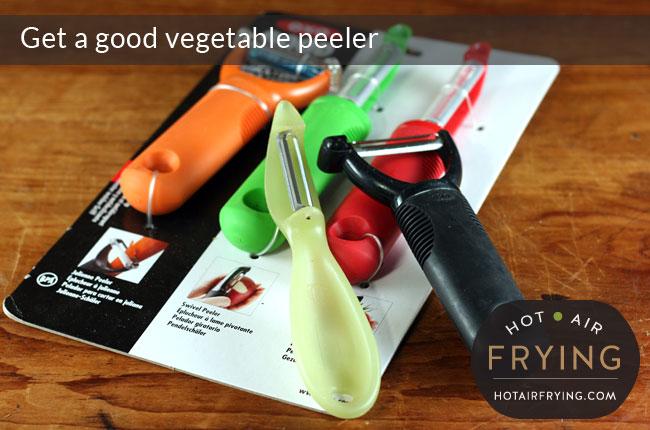 Get a good vegetable peeler