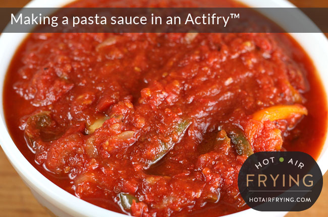 Making a pasta sauce in an Actifry™