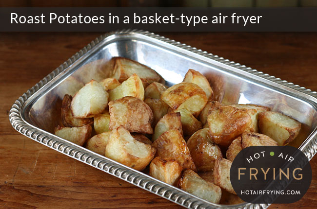 Roast Potatoes in a basket-type air fryer