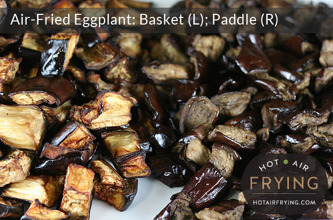 Air-fried eggplant: Basket vs Paddle